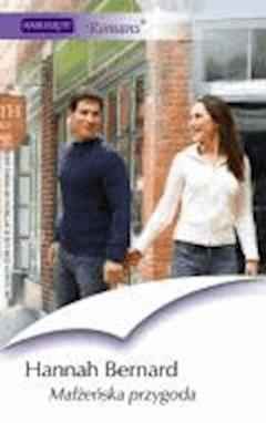 Małżeńska przygoda  - Hannah Bernard - ebook