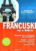 Francuski raz a dobrze. Intensywny kurs w 30 lekcjach - Katarzyna Węzowska - ebook