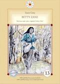 Betty Zane. Legendy Doliny Ohio. Część I - Zane Grey - ebook