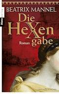 Die Hexengabe - Beatrix Mannel - E-Book