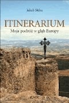 Itinerarium. Moja podróż w głąb Europy - Jakub Skiba - ebook