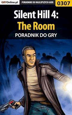 "Silent Hill 4: The Room - poradnik do gry - Artur ""Roland"" Dąbrowski - ebook"