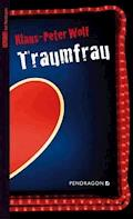 Traumfrau - Klaus-Peter Wolf - E-Book