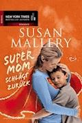 Supermom schlägt zurück - Susan Mallery - E-Book