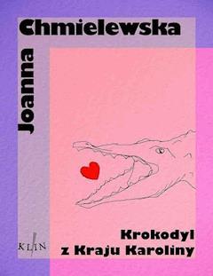 Krokodyl z kraju Karoliny - Joanna Chmielewska - ebook