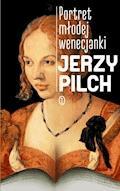 Portret modej wenecjanki - Jerzy Pilch - ebook