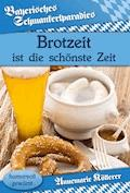Brotzeit ist die schönste Zeit - Annemarie Köllerer - E-Book