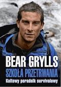 Szkoła przetrwania - Bear Grylls - ebook