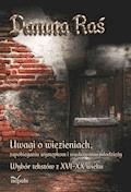 Uwagi o więzieniach, zapobieganiu występkom i wychowaniu młodzieży - Danuta Raś - ebook