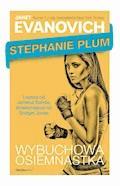 Stephanie Plum - Wybuchowa osiemnastka - Janet Evanovich - ebook