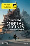 Mortal Engines - Die verlorene Stadt - Philip Reeve - E-Book