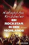 Ein Rockstar in den Highlands - Natascha Kribbeler - E-Book