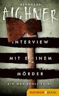 Interview mit einem Mörder - Bernhard Aichner - E-Book