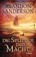 Die Splitter der Macht - Brandon Sanderson - E-Book