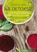 Karolina na detoksie - Maciej Szaciłło, Karolina Szaciłło - ebook