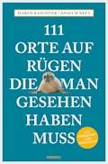 111 Orte auf Rügen, die man gesehen haben muss - Maren Kaschner - E-Book