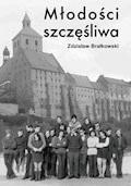 Młodości szczęśliwa - Zdzisław Brałkowski - ebook