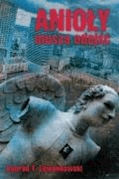 Anioły muszą odejść - Konrad T. Lewandowski - ebook