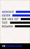 Die Hex ist tot - Monika Geier - E-Book