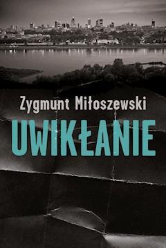 Uwikłanie - Zygmunt Miłoszewski - ebook