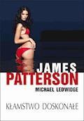 Kłamstwo doskonałe - James Patterson, Michael Ledwidge - ebook