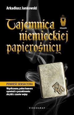 Tajemnica niemieckiej papierośnicy - Arkadiusz Jankowski - ebook
