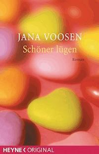 Schöner lügen Jana Voosen E Book Legimi online