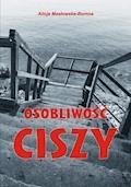 Osobliwość ciszy - Alicja Masłowska-Burnos - ebook