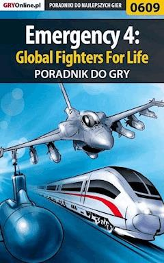 "Emergency 4: Global Fighters For Life - poradnik do gry - Szymon ""SirGoldi"" Błaszczyk - ebook"