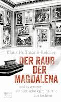 Der Raub der Magdalena - Klaus Hoffmann-Reicker - E-Book