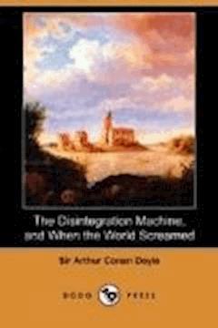 The Disintegration Machine - Arthur Conan Doyle - ebook