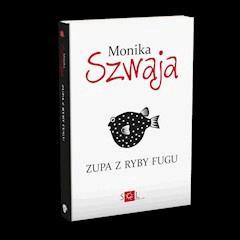 Zupa z ryby fugu - Monika Szwaja - ebook