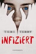 Infiziert - Teri Terry - E-Book