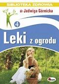 Leki z ogrodu - Jadwiga Górnicka - ebook