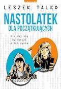 Nastolatek dla początkujących - Leszek Talko - ebook