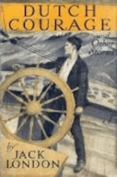 Dutch Courage and Other Stories - Jack London - ebook