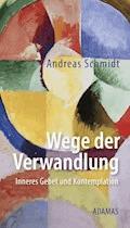 Wege der Verwandlung - Andreas Schmidt - E-Book
