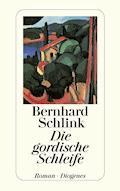 Die gordische Schleife - Bernhard Schlink - E-Book