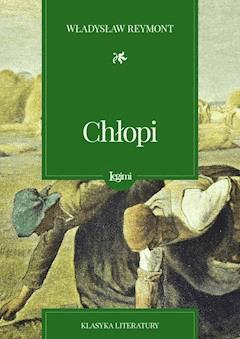Chłopi - Władysław Stanisław Reymont - ebook