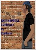 Shit happens everyday - ZoeRocks - ebook