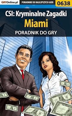 "CSI: Kryminalne Zagadki Miami - poradnik do gry - Jacek ""Stranger"" Hałas - ebook"