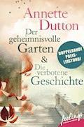 Der geheimnisvolle Garten & Die verbotene Geschichte - Annette Dutton - E-Book
