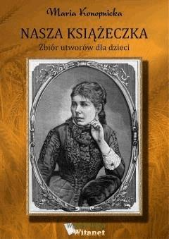 Nasza książeczka. Zbiór utworów dla dzieci - Maria Konopnicka - ebook