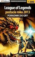 """League of Legends postacie roku 2013 - poradnik do gry - Łukasz """"Qwert"""" Telesiński, Krzysztof """"kdziak"""" Dziak - ebook"""