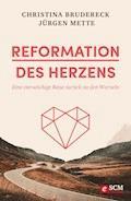 Reformation des Herzens - Christina Brudereck - E-Book