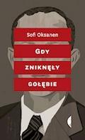 Gdy zniknęły gołębie - Sofi Oksanen - ebook