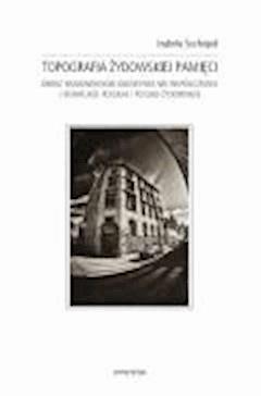 Topografia żydowskiej pamięci - Izabela Suchojad - ebook