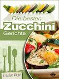 Die besten Zucchini-Rezepte - Felicitas Bauer - E-Book