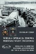 Wielka operacja zimowa pierwszej wojny światowej - Stanisław Czerep - ebook