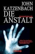 Die Anstalt - John Katzenbach - E-Book